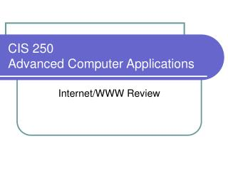 CIS 250 Advanced Computer Applications