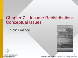 Chapter 7   Income Redistribution: Conceptual Issues