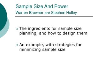 Sample Size And Power Warren Browner and  Stephen Hulley