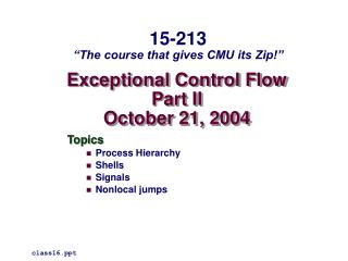 Exceptional Control Flow Part II October 21, 2004