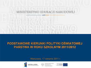 PODSTAWOWE KIERUNKI POLITYKI OSWIATOWEJ PANSTWA W ROKU SZKOLNYM 2011