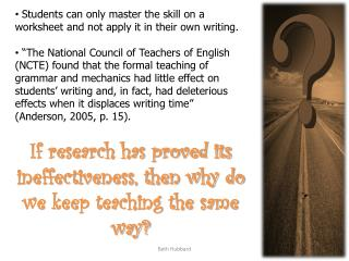 Students can only master the skill on a worksheet and not apply it in their own writing.