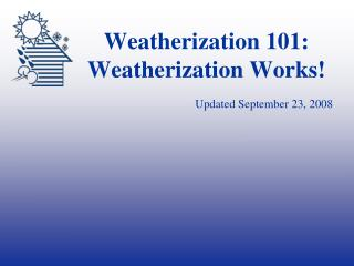 Weatherization 101: Weatherization Works!
