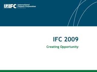 IFC 2009 Creating Opportunity