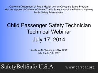 Child Passenger Safety Technician Technical Webinar July 17, 2014