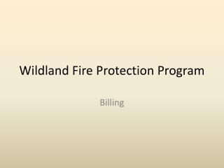 Wildland Fire Protection Program