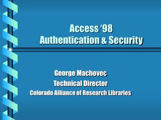 Access '98 Authentication & Security