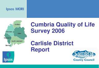 Cumbria Quality of Life Survey 2006 Carlisle District  Report