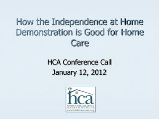 How the Independence at Home Demonstration is Good for Home Care