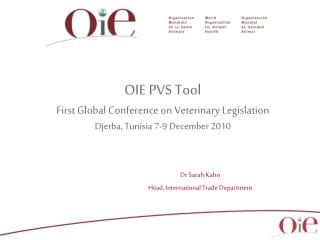 OIE PVS Tool First Global Conference on Veterinary Legislation Djerba, Tunisia 7-9 December 2010