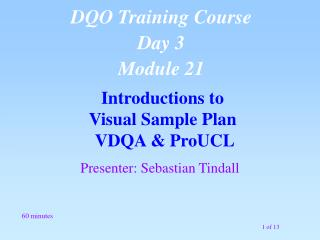 Introductions to  Visual Sample Plan  VDQA & ProUCL