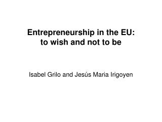 Entrepreneurship in the EU: to wish and not to be