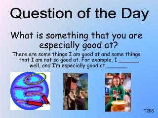 What is something that you are especially good at?