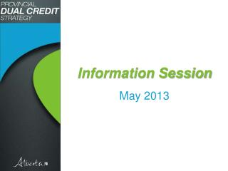 Information Session May 2013