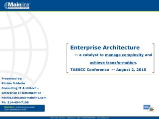 Enterprise Architecture -- a catalyst to  manage complexity  and  achieve transformation .
