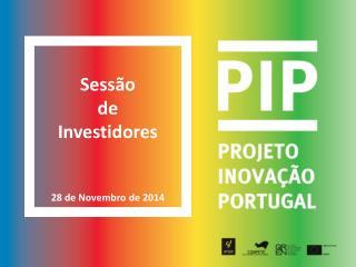 Sessão  de  Investidores 28  de Novembro de  2014