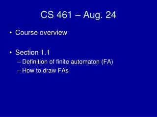 CS 461 – Aug. 24