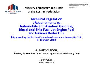 A.  Rakhmanov , Director, Automotive Industry and Agricultural Machinery Dept.  148 th WP.29