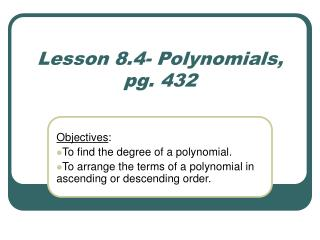 Lesson 8.4- Polynomials, pg. 432