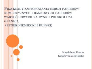 Magdalena Komar Katarzyna Zientarska