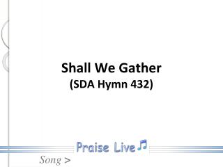 Shall We Gather (SDA Hymn 432)
