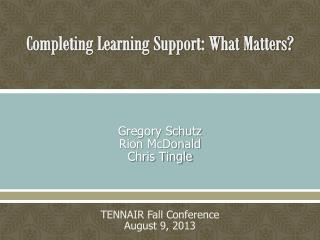 Completing Learning Support: What Matters?