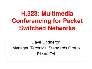 H.323: Multimedia Conferencing for Packet Switched Networks