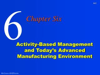 Activity-Based Management and Today s Advanced Manufacturing Environment