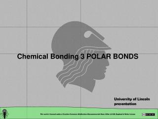 Chemical Bonding 3 POLAR BONDS