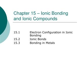 Chapter 15 � Ionic Bonding and Ionic Compounds