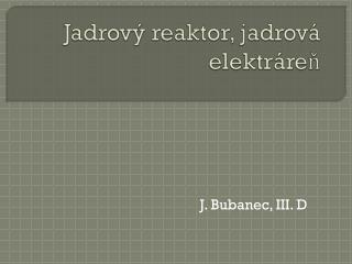 Jadrový reaktor, jadrová elektráreň