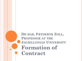 Dr hab. Fryderyk Zoll,  Professor at the  Jagiellonian  University