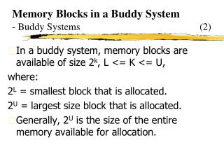 Memory Blocks in a Buddy System - Buddy Systems                                                (2)