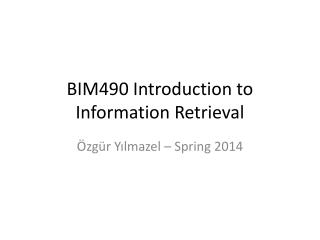BIM490 Introduction to Information Retrieval
