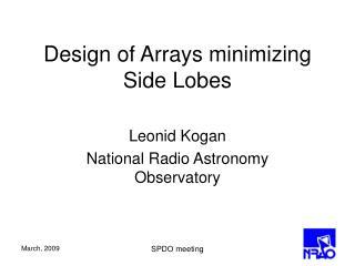 Design of Arrays minimizing Side Lobes