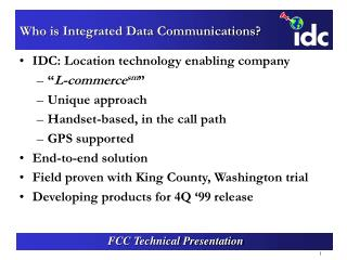 Who is Integrated Data Communications?