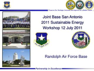 Joint Base San Antonio 2011 Sustainable Energy Workshop 12 July 2011