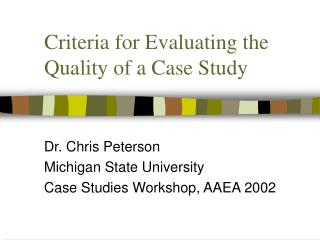 Criteria for Evaluating the Quality of a Case Study