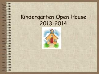 Kindergarten Open House 2013-2014