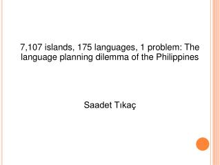 7,107 islands, 175 languages, 1 problem: The language planning dilemma of the Philippines