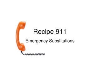 Recipe 911
