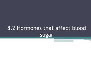 8.2 Hormones that affect blood sugar