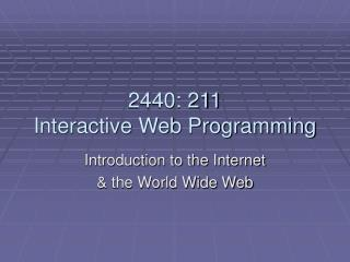 Introduction to the Internet  the Web