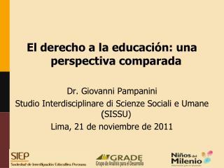 El derecho a la educación: una perspectiva comparada Dr. Giovanni Pampanini