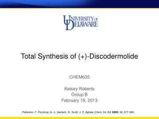 Total Synthesis of (+)-Discodermolide