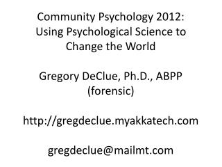Community Psychology 2012:  Using Psychological Science to Change the World