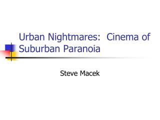 Urban Nightmares:  Cinema of Suburban Paranoia