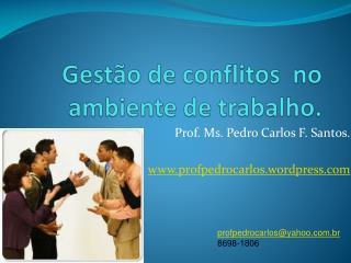 Gestão de conflitos  no ambiente de trabalho.
