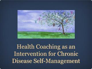 Health Coaching as an Intervention for Chronic Disease Self-Management