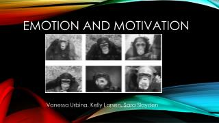 Emotion and Motivation